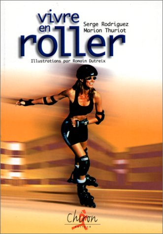 9782702705827: Vivre en roller