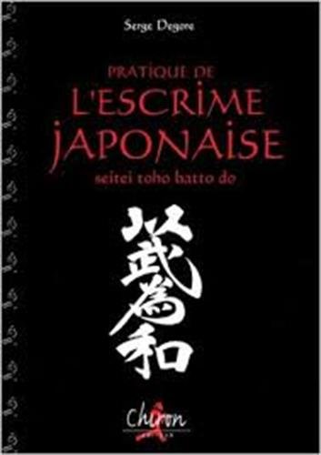 9782702706404: Pratique de l'escrime japonaise : Seitei toho batto do