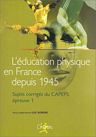 9782702706824: Education physique France depuis 1945 (French Edition)