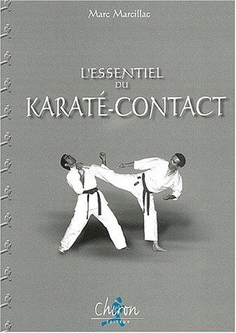 9782702707319: L'essentiel du karaté-contact. Technique et combat
