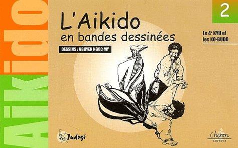 9782702707425: L'aikido en bandes dessinées. Tome 2, Les 4èmes kyu et les ko-budo