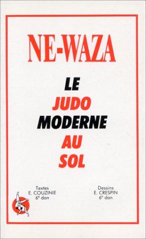9782702709054: Ne Waza : Le judo moderne au sol