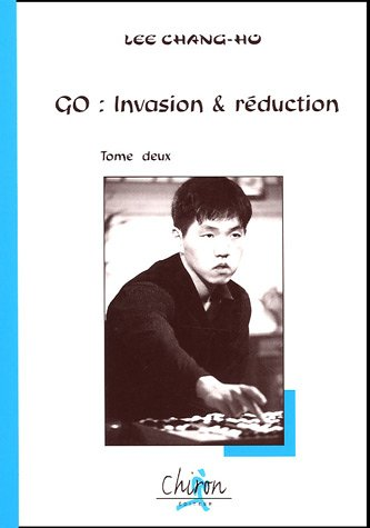 Go : invasion & réduction : Tome: Chang-Ho Lee