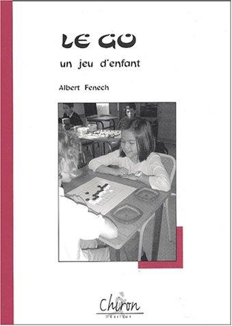 Le go Un Jeu D'enfant: Albert Fenech