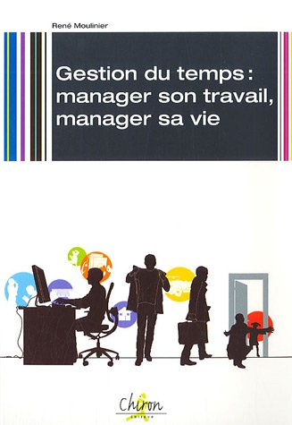 9782702711927: Gestion du temps : manager son travail, manager sa vie