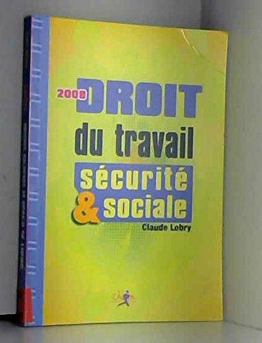 Droit du travail et Sécurité sociale : Lobry, Claude