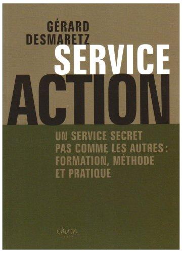 9782702712252: Service Action : Un service secret pas comme les autres : formation, méthode et pratique