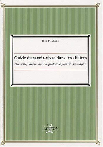 Guide du savoir-vivre dans les affaires : Moulinier, René