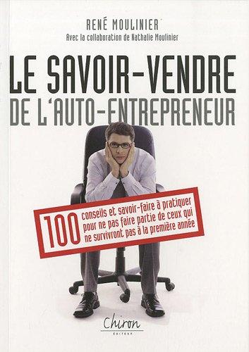9782702712931: Auto-entrepreneur : savoir vendre : 100 conseils pour survivre � la premi�re ann�e