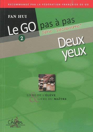 """9782702713143: """"le go pas a pas ; deux yeux ; livre de l'élève et livre du maître"""""""