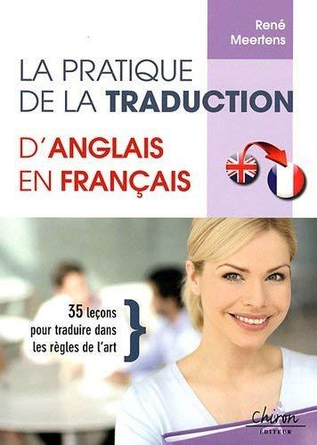 9782702713211: La pratique de la traduction d'anglais en français : 35 leçons pour traduire dans les règles de l'art
