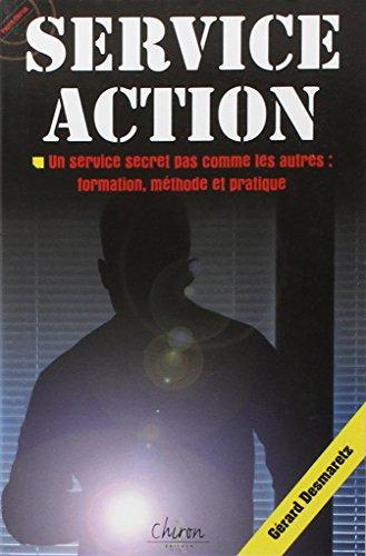 9782702713556: Service action : Un service secret pas comme les autres : formation, méthode et pratique (Poche Chiron)