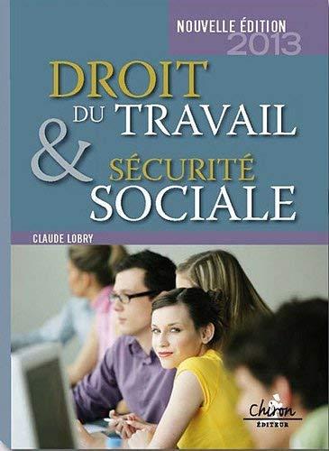 Droit du travail et sécurité sociale 2012: Lobry, Claude