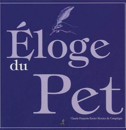 ELOGE DU PET: MERCIER DE COMPIEGNE