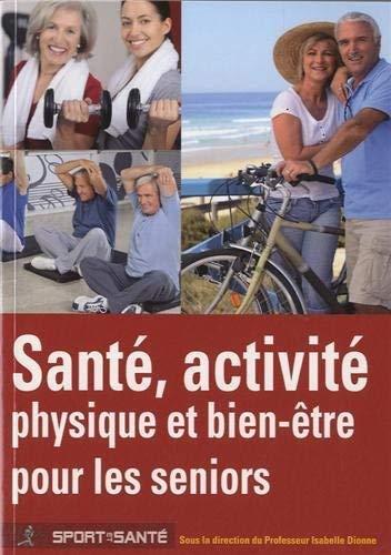 Sante activite physique et bien etre pour les seniors: Dionne Isabelle