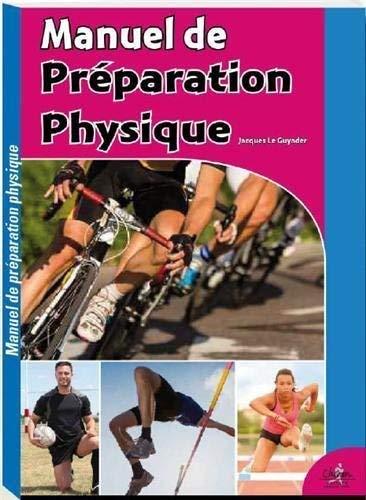 Manuel de preparation physique: Le Guyader Jacques