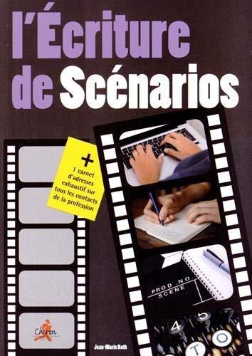 9782702715659: L'écriture de scénario