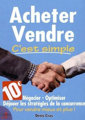 9782702717349: Acheter et vendre, c'est simple !