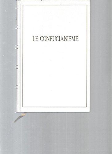 Le Confucianisme. Les entretiens de Confucius: Confucius