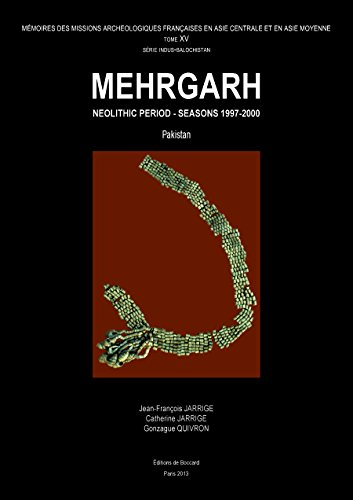 9782702803554: Mehrgarh. Neolithic Period - Seasons 1997-2000