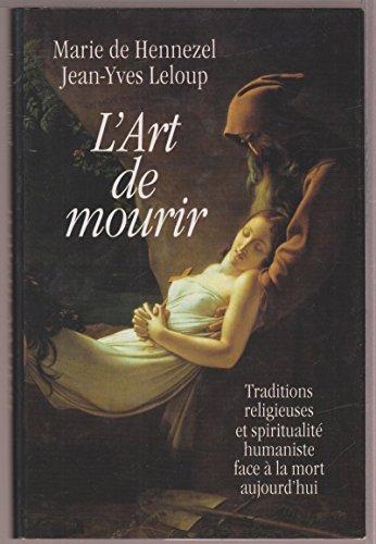 9782702806449: L'Art de mourir (Traditions religieuses et spiritualité humaniste face à la mort aujourd'hui)
