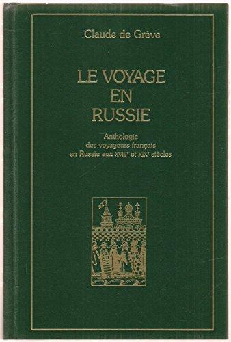 9782702811818: Le voyage en Russie (Anthologie des voyageurs français en Russie aux XVIIIe et XIXe siècles)