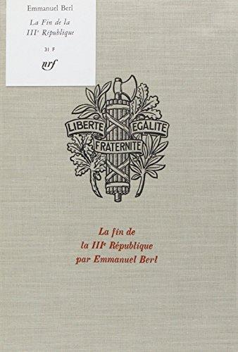 9782702812815: La fin de la IIIe République: 10 juillet 1940 (Les trésors de la littérature)