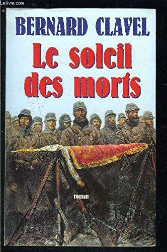 Le Soleil Des Morts (2702816886) by Clavel, Bernard