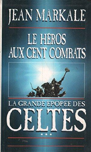 9782702818206: La Grande Epopee Des Celtes T3-Le héros aux cents combats