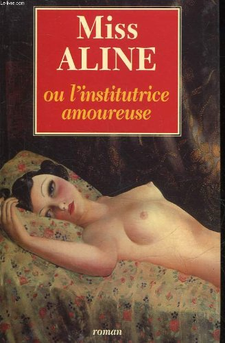 9782702819548: Miss aline ou l'institutrice amoureuse