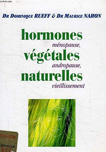9782702820742: Hormones végétales naturelles: Ménopause, andropause, vieillissement