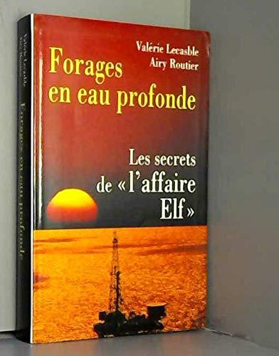 9782702821046: Forages en eau profonde : Les secrets de l'affaire Elf