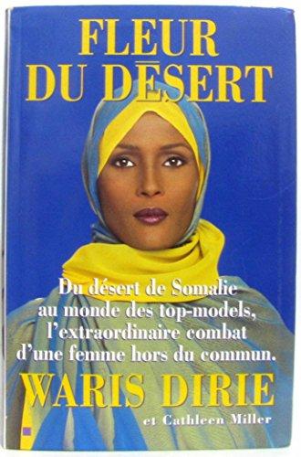 9782702823736: Fleur du désert : Du désert de Somalie au monde des top-models, l'extraordinaire combat d'une femme hors du commun