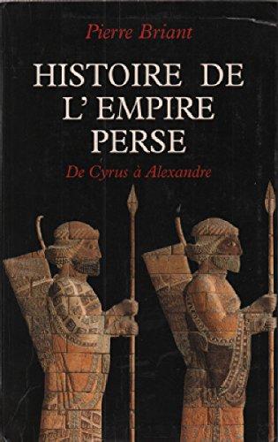 9782702824696: Histoire de l'empire perse : De Cyrus � Alexandre