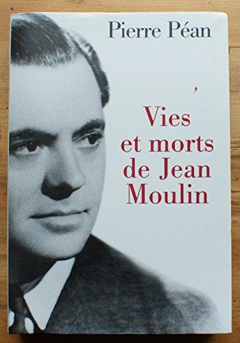 9782702824740: Vies et morts de Jean Moulin : éléments d'une biographie