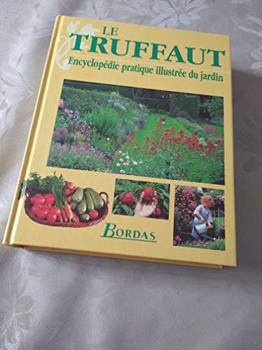 Le Truffaut : Encyclopédie pratique illustrée du: Mioulane, Patrick; Etablissements