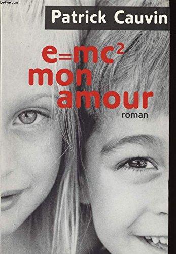 9782702826270: E = Mc2, Mon Amour : Roman