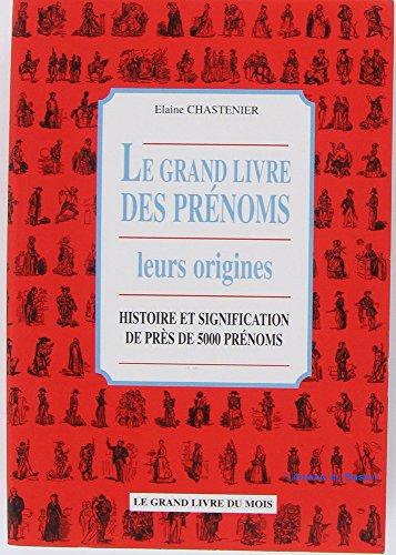 Le grand livre des Prénoms Histoire et: Elaine Chastenier