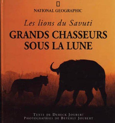 9782702828915: Grands chasseurs sous la lune : Les lions du Savuti