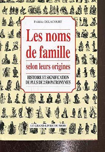9782702831687: Les noms de famille selon leur origines Histoire et signification de plus de 2500 patronymes