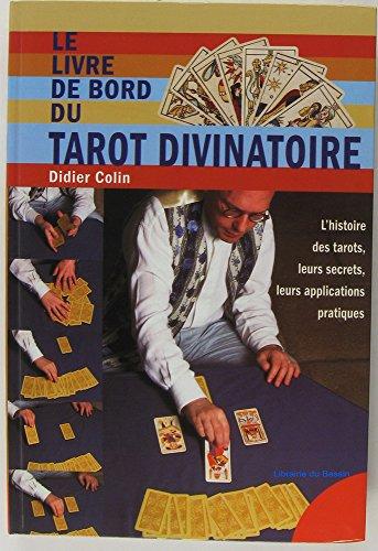 Le livre de bord du tarot divinatoire: Didier Colin