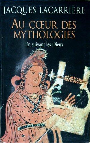 9782702832370: Au coeur des mythologies: En suivant les dieux