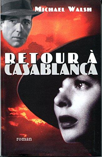 Für immer Casablanca : die Legende einer Liebe , Roman. Aus dem Amerikan. von Wulf Bergner - Walsh, Michael