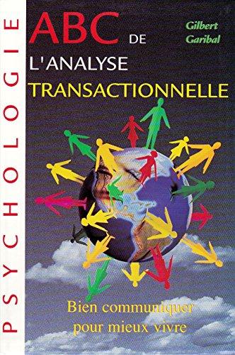 9782702832806: ABC de l'analyse transactionnelle : Mieux communiquer pour mieux-vivre