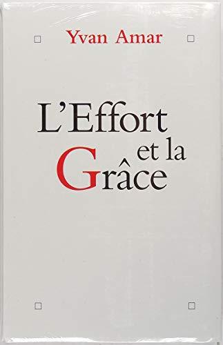 9782702836965: L'effort et la grâce : Entretiens