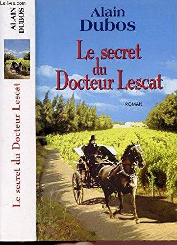 9782702840610: Le secret du docteur Lescat