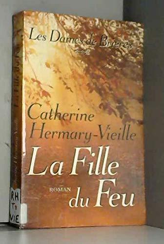 9782702843734: La fille du feu (Les dames de Brières.)
