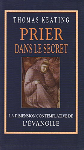 9782702844069: Prier dans le secret : La dimension contemplative de l'Évangile