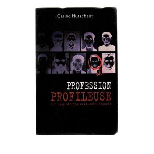 9782702844144: Profession profileuse : Sur la piste des criminels sexuels
