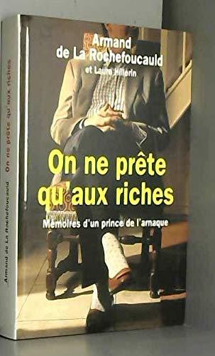 On ne prête qu'aux riches : Mémoires: Armand De La